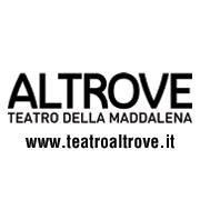 Altrove - Teatro della Maddalena