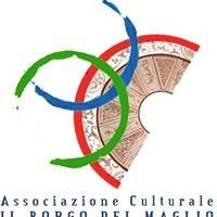"""Associazione Culturale """" Il Borgo Del Maglio """""""