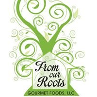 From Our Roots Gourmet Foods, LLC