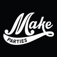 Make Parties