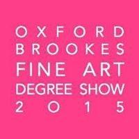 Oxford Brookes - Fine Art Degree Show 2015