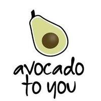 avocado to you