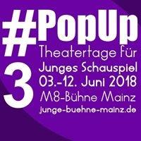 PopUp - Theatertage für Junges Schauspiel, Mainz