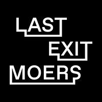 LAST EXIT MOERS