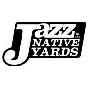 Jazz in the Native Yards