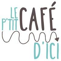 Le P'tit Café d'Ici