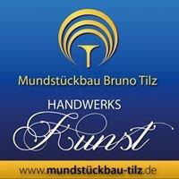 Bruno Tilz Mundstückbau