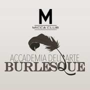 Accademia dell' Arte del Burlesque (Micca Club)