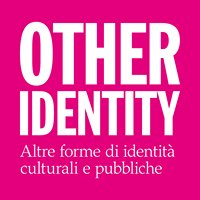 OTHER IDENTITY-Altre forme di identità culturali e pubbliche
