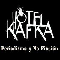 Hotel Kafka - Periodismo y No Ficción