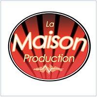 La Maison Production