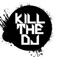 Kill The DJ Official