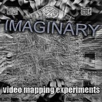 Imaginary - Video Mapping Experiments