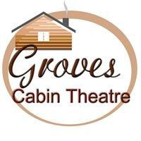 Groves Cabin Theatre