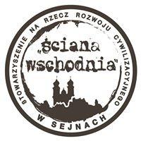 """Stowarzyszenie """"Ściana Wschodnia"""" w Sejnach"""