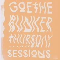 Goethebunker Thursday Sessions