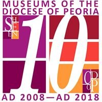 The Museums of the Diocese of Peoria