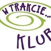 W Trakcie - Klub Pełen Zajęć