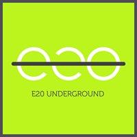 e20 underground