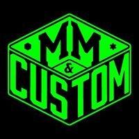 M&M CUSTOM