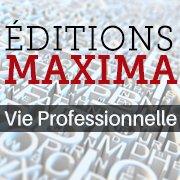 Editions Maxima  -  Vie Professionnelle
