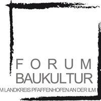 Forum Baukultur im Landkreis Pfaffenhofen a. d. Ilm