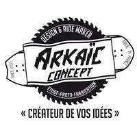 Arkaic Concept, Design & Ride maker.