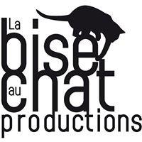 La Bise Au Chat Productions