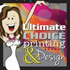 Ultimate Choice Printing & Design