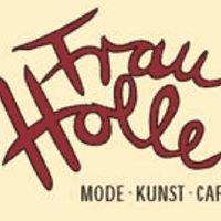 Frau Holle - Mode | Kunst | Cafe