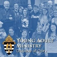 Catholic Young Adult Ministry - Diocese of Gary