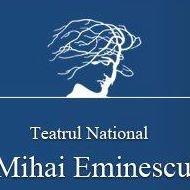 "Teatrul National ""Mihai Eminescu"""