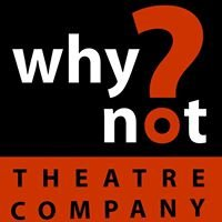 Why Not Theatre Company