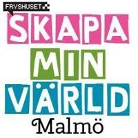 Fryshuset Skapa Min Värld Malmö