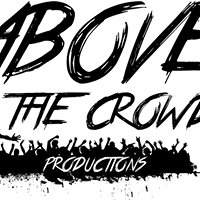 Above The Crowd Productions LLc