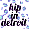 Hip In Detroit