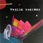 Moulin Fantôme