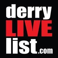 Derry Live List