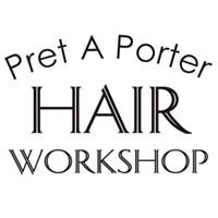 Pret A Porter HAIR Workshop