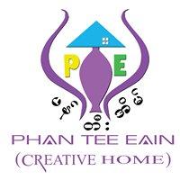 PTE : Phan Tee Eain (Creative Home)