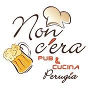 NON C'ERA Pub & Cucina