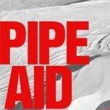 Pipe Aid - Eine Superpipe für Deutschland