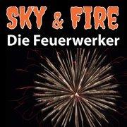 Sky & Fire Die Feuerwerker