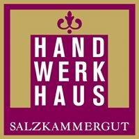 Handwerkhaus Salzkammergut
