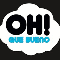 ¡OH!, QUE BUENO