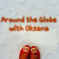 Around the Globe with Oksana
