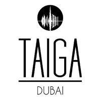 Taiga Dubai