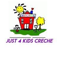 Just 4 Kids Creche & Montessori School