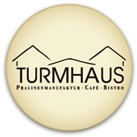 Turmhaus     Pralinenmanufaktur Café Bistro