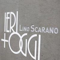 Lino Scarano Ieri Oggi